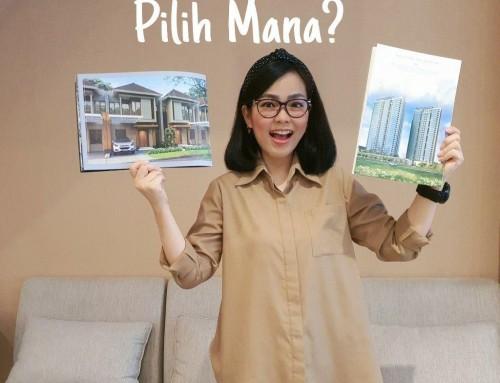 Pilih Mana? Rumah atau Apartemen